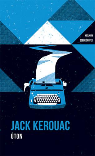 Úton - Helikon Zsebkönyvek 96. - Jack Kerouac