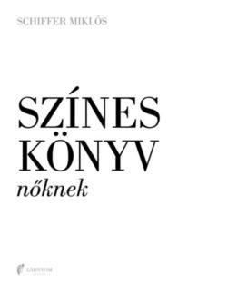 Színes könyv nőknek/férfiaknak - Schiffer Miklós