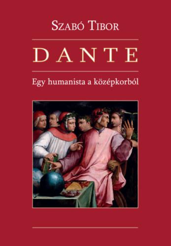 Dante - Egy humanista a középkorból - Dr. Szabó Tibor