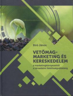 Vetőmagmarketing és kereskedelem - A marketingkörnyezettől a társadalmi felelősségvállalásig -