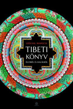 Tibeti könyv életről és halálról - Szögyal Rinpocse
