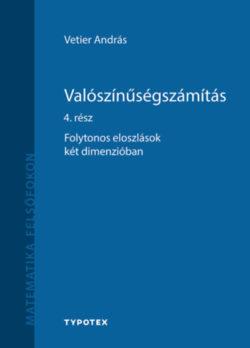 Valószínűségszámítás 4. rész - Folytonos eloszlások két dimenzióban - Vetier András