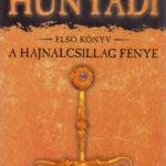 A hajnalcsillag fénye  - Hunyadi első könyv - Bán Mór