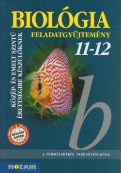 Biológia 11-12 - Feladatgyűjtemény - MS-3153 - Gál Béla; Gál Viktória