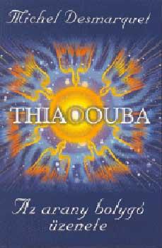 Thiaoouba - az arany bolygó üzenete - Az arany bolygó üzenete - Michel Desmarquet