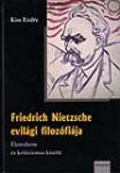 Friedrich Nietzsche evilági filozófiája - Életreform és kriticizmus között - Kiss Endre