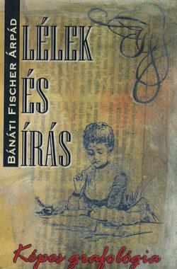 Lélek és írás - Képes grafológia - Bánáti Fischer Árpád