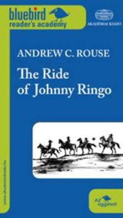 The Ride of Johnny Ringo - A2 szint - Andrew C. Rouse
