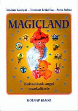 Magicland - Kisiskolások angol munkafüzete - Kisiskolások angol munkafüzete - Poros A.; Trentinné Benkő Éva; Ábrahám Károlyné
