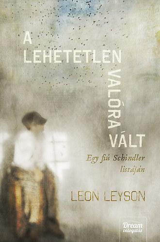 A lehetetlen valóra vált - Egy fiú Schindler listáján - Leon Leyson