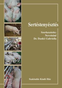 Sertéstenyésztés - Novotniné Dr. Dankó Gabriella