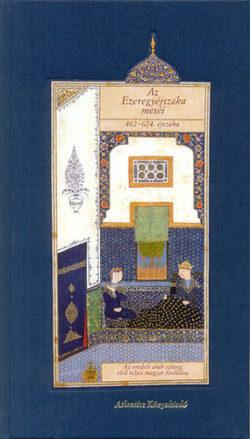 Az Ezeregyéjszaka meséi IV. - 462-624. éjszaka - Atlantisz Könyvkiadó