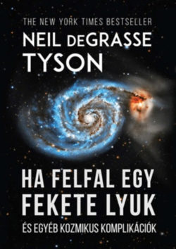 Ha felfal egy fekete lyuk - És egyéb kozmikus komplikációk - Neil Degrasse Tyson