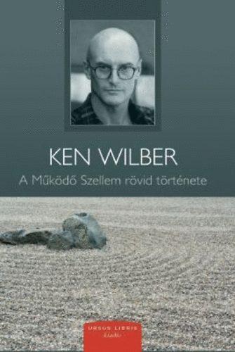 A Működő Szellem rövid története - Ken Wilber