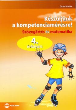 Készüljünk a kompetenciamérésre!   - Szövegértés és matematika 4. évfolyam - Dózsa Monika