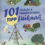 101 tipp - Túlélés a természetben fiúknak - Chris McNab