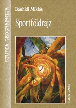 Sportföldrajz - Bánhidi Miklós