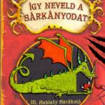 Így neveld a sárkányodat 1. - III. Hablaty Harákoló Harald - Cressida Cowell