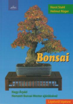 Bonsai - LÉPÉSRŐL LÉPÉSRE - Helmut Rüger; Horst Stahl