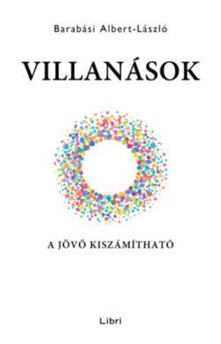 Villanások - A jövő kiszámítható - Barabási Albert László