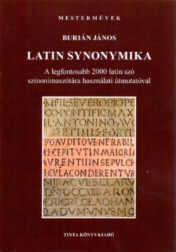 Latin synonymika - A legfontosabb 2000 latin szó szinonimaszótára használati útmutatóval - Burián János