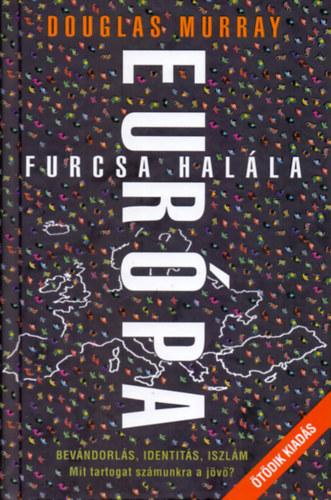 Európa furcsa halála - Douglas Murray