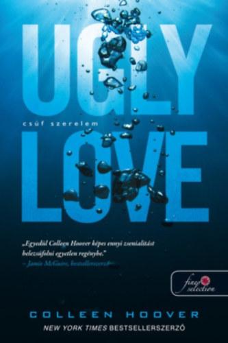 Ugly Love - Csúf szerelem - Colleen Hoover