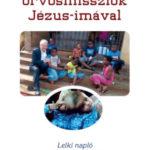 Orvosmissziók Jézus-imával - Lelki napló a nigériai missziótól a bangladesi ikrek szétválasztásáig - Csókay András