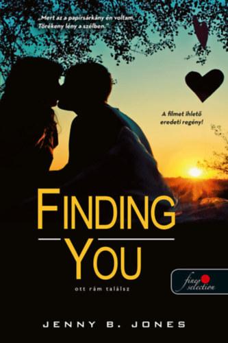 Finding You - Ott rám találsz - Jenny B. Jones