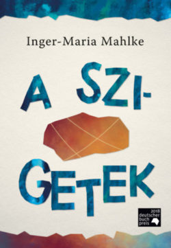A szigetek - Inger-Maria Mahlke