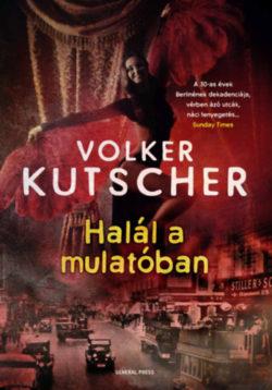 Halál a mulatóban - Volker Kutscher
