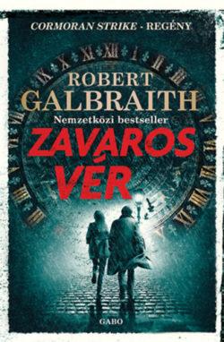 Zavaros vér - Robert Galbraith