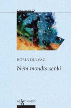 Nem mondta senki - Horia Dulvac