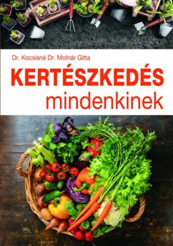 Kertészkedés mindenkinek - Kocsisné Molnár Gitta