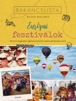 Bakancslista - Európai fesztiválok - Híres és meglepően izgalmas kulturális fesztiválok Európa-szerte - Balogh Boglárka