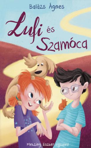 Lufi és Szamóca - Balázs Ágnes