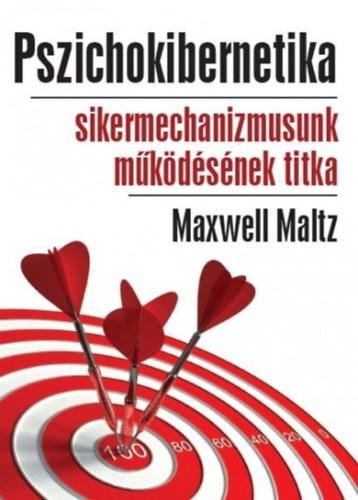 Pszichokibernetika - Sikermechanizmusunk működésének titka - Maxwell Maltz