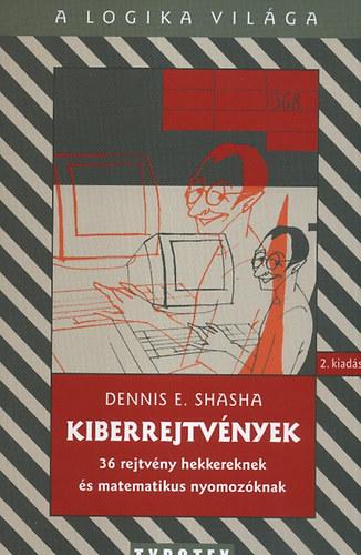 Kiberrejtvények - 36 rejtvény hekkereknek és matematikus-nyomozóknak - Dennis Shasha