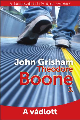 Theodore Boone 3. -  A vádlott - John Grisham