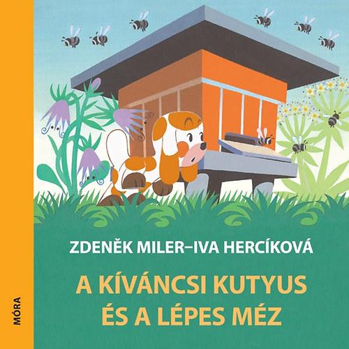 A kíváncsi kutyus és a lépes méz - Iva Hercíková; Zdenek Miler
