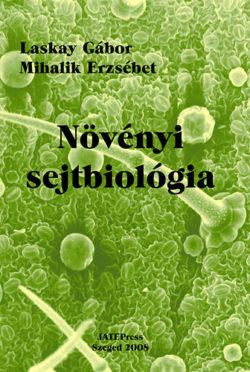 Növényi sejtbiológia I. - Mihalik Erzsébet; Laskay Gábor