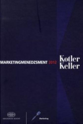 Marketingmenedzsment - Philip Kotler; Kevin Lane Keller