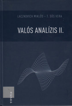 Valós analízis II. - Laczkovich Miklós; T. Sós Vera