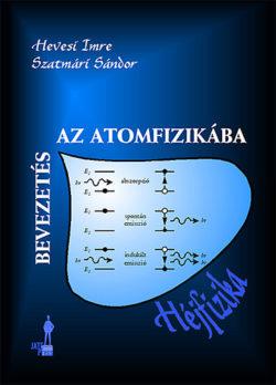 Bevezetés az atomfizikába - Atomhéjfizika - Szatmári Sándor; Hevesi Imre