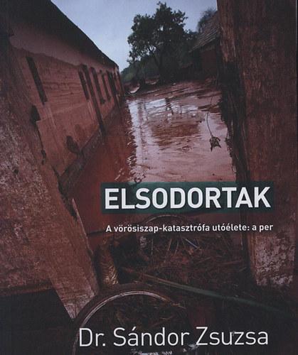 Elsodortak - A vörösiszap-katasztrófa utóélete: a per - Sándor Zsuzsa
