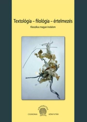 Textológia - filológia - értelmezés - Klasszikus magyar irodalom -