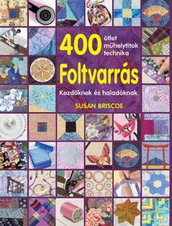 Foltvarrás - Kezdőknek és haladóknak - 400 ötlet
