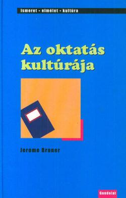 Az oktatás kultúrája - Jerome Bruner