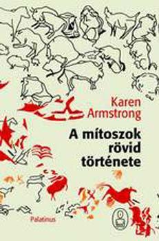 A mítoszok rövid története - Karen Armstrong