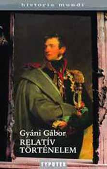 Relatív történelem - Gyáni Gábor